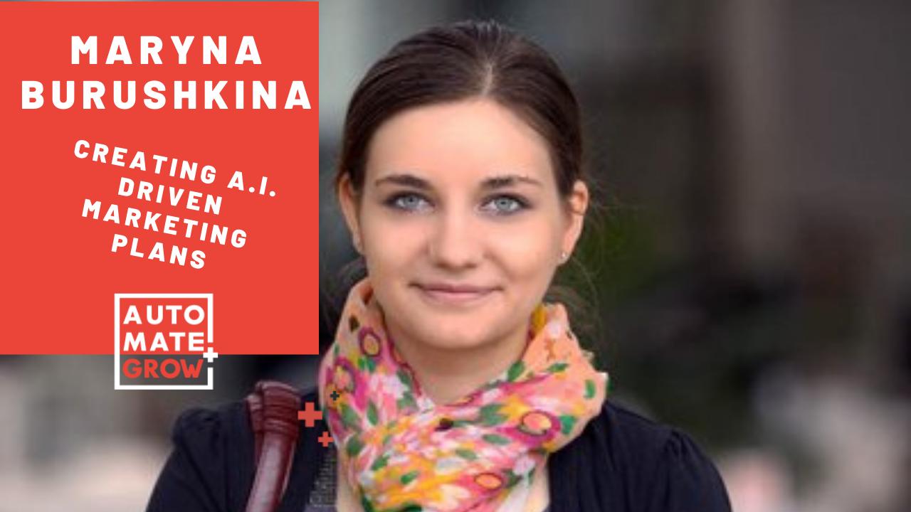 How to create marketing plans with A.I. instead of hiring an Agency? - Maryna Burushkina